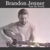 brandon jenner - All I Need Is You artwork