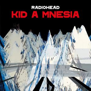 KID A MNESIA - Radiohead