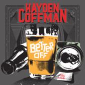 Better Off - Hayden Coffman