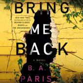 Bring Me Back: A Novel (Unabridged) - B A Paris Cover Art