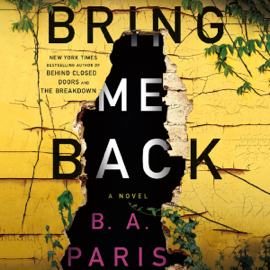 Bring Me Back: A Novel (Unabridged) - B A Paris mp3 download