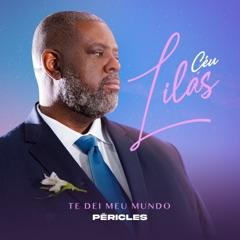 Céu Lilás (Te dei Meu Mundo) - EP