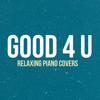 Relaxing Piano Covers - Good 4 U (piano version) artwork