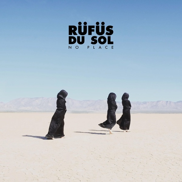 No Place - RÜFÜS DU SOL song image