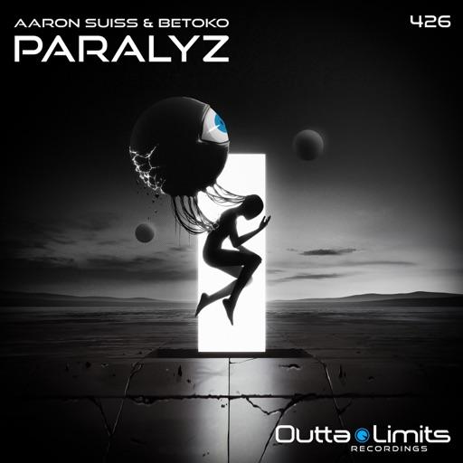 Paralyz - Single by Aaron Suiss & Betoko