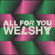 All for You - Welshy