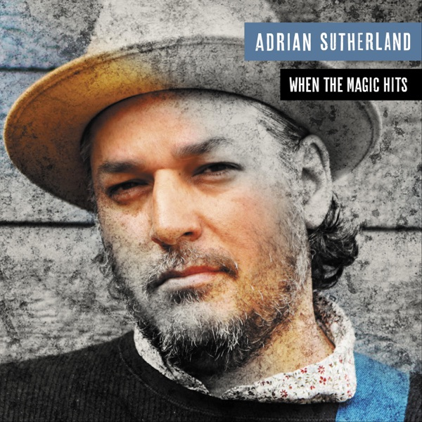 Adrian Sutherland– When the Magic Hits