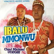Ibalu Mmonwu, Vol. 2 - Chief Michael Udegbi