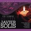 Por Siempre Boleros, Javier Solís
