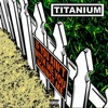 If You Ain't With Me You Against Me - Single, Titanium