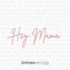 Britnee Kellogg - Hey Mama  artwork