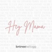 Hey Mama - Britnee Kellogg Cover Art
