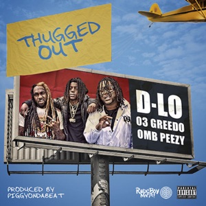Thugged Out (feat. 03 Greedo & OMB Peezy) - Single Mp3 Download