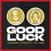 Good Luck feat Pia Mia - James Hype mp3