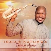 Isaiah Katumwa - Dance Again