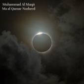 Ma Al Qamar Nasheed-Muhammad Al Muqit