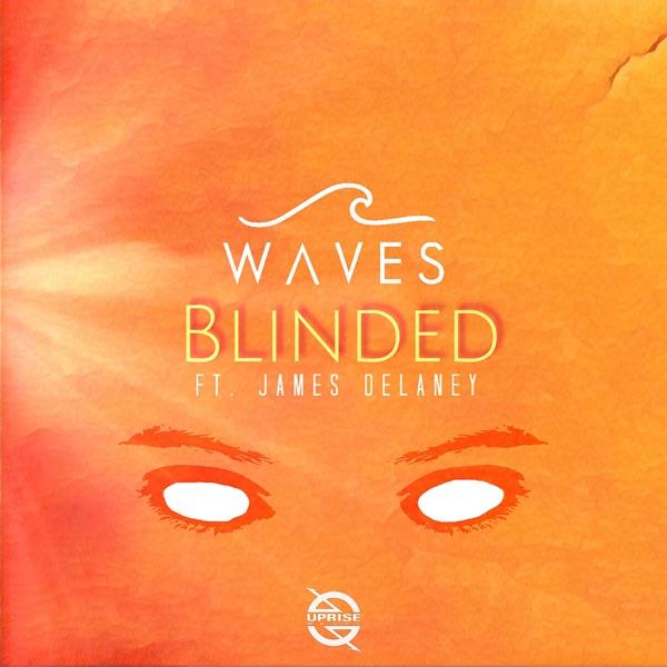WAVES mit Blinded (feat. James Delaney)