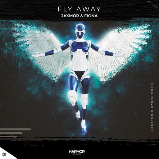 Fly Away - Single by Jaxmor & Fiona