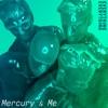Mercury & Me - Single