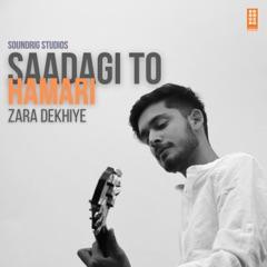 Saadagi to Hamari Zara Dekhiye (Cover)