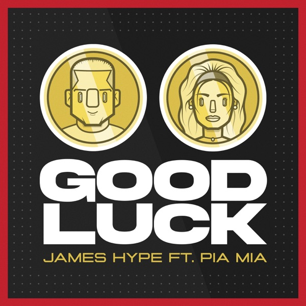 James Hype / Pia Mia - Good Luck