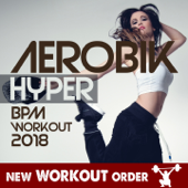 Aerobic Hyper Bpm Workout 2018 (1 Hour Fitness & Workout Mixed Compilation - 140 Bpm / 32 Count - Selected By New Workout Order)