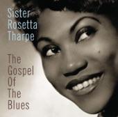 Sister Rosetta Tharpe - Nobody's Fault But Mine