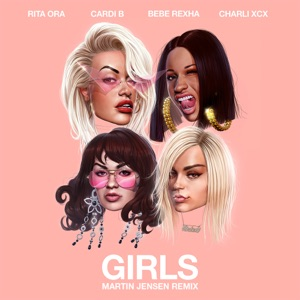 Girls (feat. Cardi B, Bebe Rexha & Charli XCX) [Martin Jensen Remix] - Single Mp3 Download