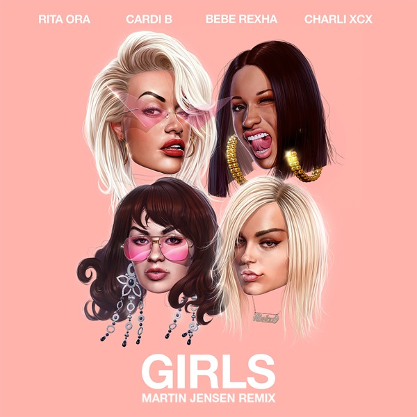 Girls (feat. Cardi B, Bebe Rexha & Charli XCX) [Martin Jensen Remix] - Single