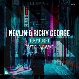 Nevlin & Richy George – Tokyo Drift (feat. Chow Mane) – Single [iTunes Plus M4A] | iplusall.4fullz.com