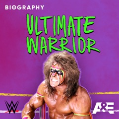 Biography: The Ultimate Warrior