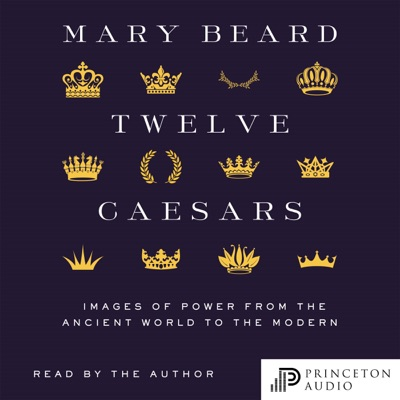 Twelve Caesars: Images of Power from the Ancient World to the Modern (Bollingen Series) (Unabridged)