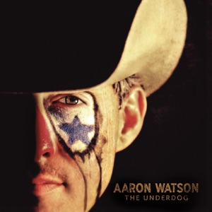 Aaron Watson - That's Why God Loves Cowboys
