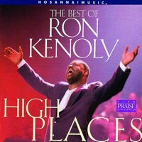 Ron Kenoly - The Best of Ron Kenoly : High Places