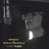 Gabby Tamez - Respuesta A Botella Tras Botella