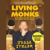 Jesse Itzler - Living with the Monks (Unabridged)  artwork