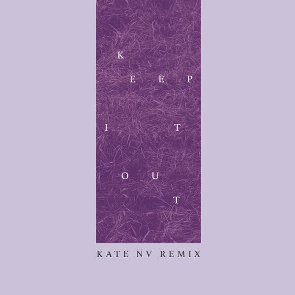 Keep It Out (Kate NV Remix) - Single