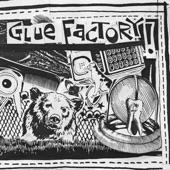 Glue Factory - Maggot Eyes