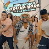 Tou Na Moda (feat. Los Manitos) - Mastiksoul