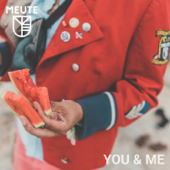 You & Me - MEUTE