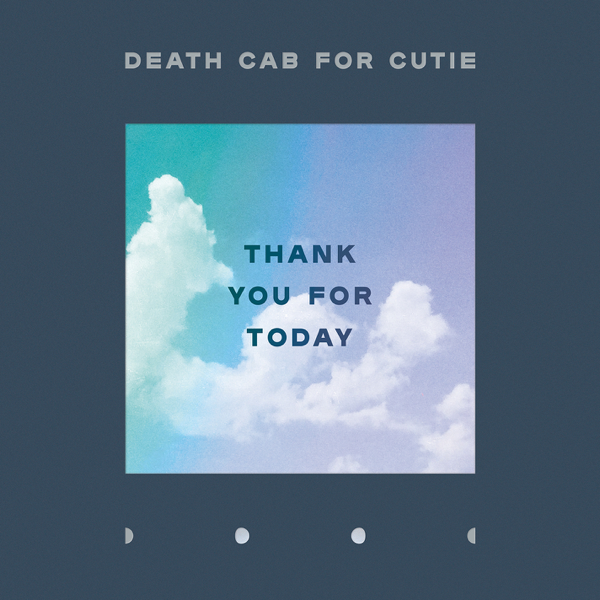 Thank You For Today By Death Cab For Cutie On Apple Music