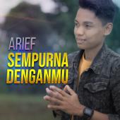 Sempurna Denganmu - Arief