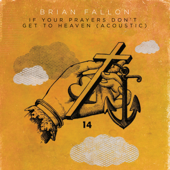 If Your Prayers Don't Get to Heaven (Acoustic)