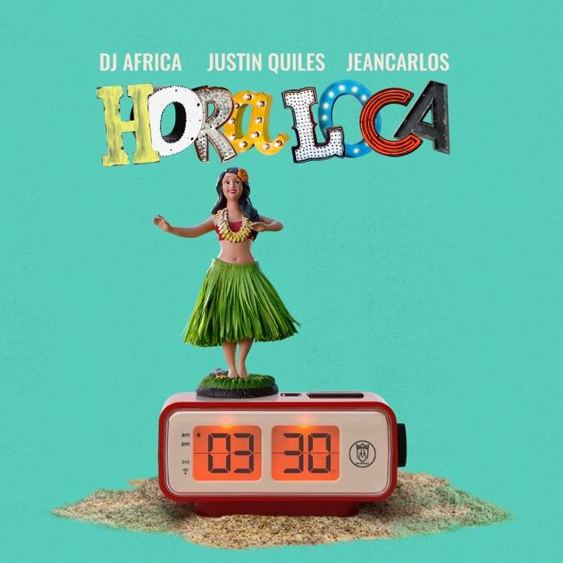 DJ Africa, Justin Quiles & Jencarlos – Hora Loca – Single [iTunes Plus M4A] | iplusall.4fullz.com