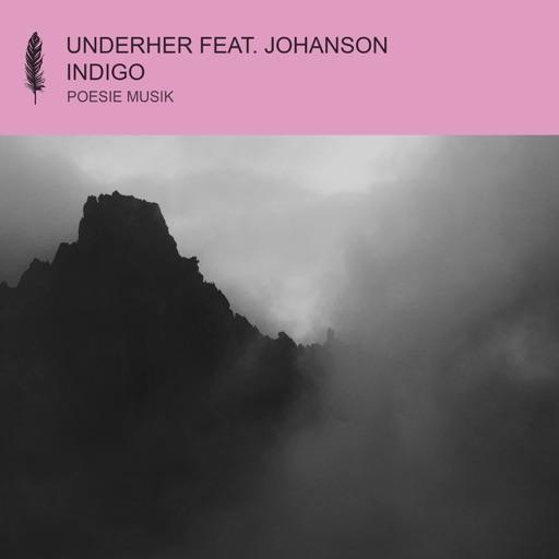 Indigo (feat. Johanson) - Single by UNDERHER