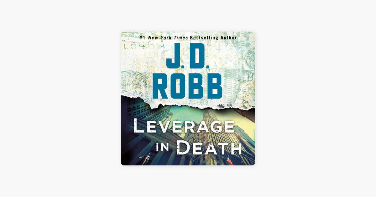 Leverage in Death: In Death Series, Book 47 (Unabridged) - J. D. Robb