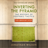Jonathan Wilson - Inverting the Pyramid (Unabridged) portada