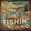 Jade Eagleson & Dean Brody - More Drinkin' Than Fishin' artwork