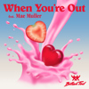 When You re Out feat Mae Muller - Billen Ted mp3