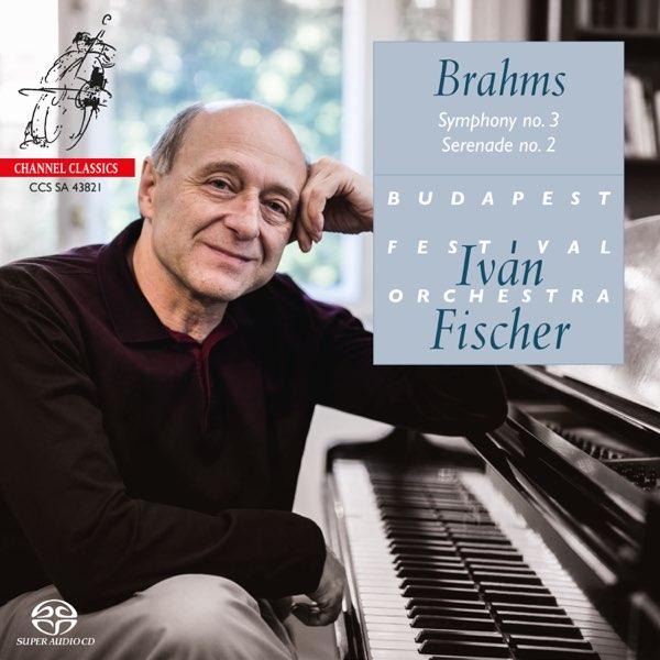 Brahms: Symphony No. 3 & Serenade No. 2 di Iván Fischer & Budapest Festival  Orchestra su Apple Music